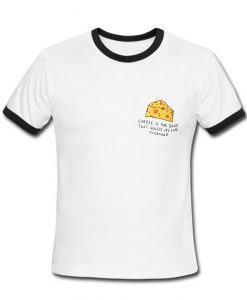 cheese is the glue ringer T Shirt