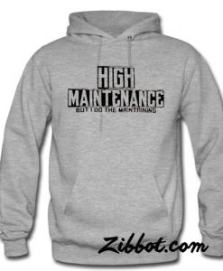 High Maintenance hoodie
