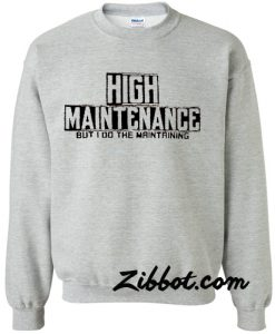High Maintenance sweatshirt