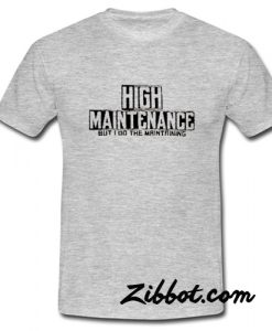 High Maintenance t shirt