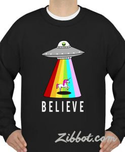 alien unicorn believe sweatshirt