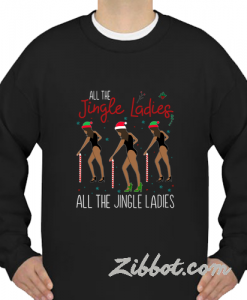 all the jingle ladies sweatshirt