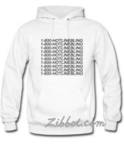 1-800 hotlinebling hoodie