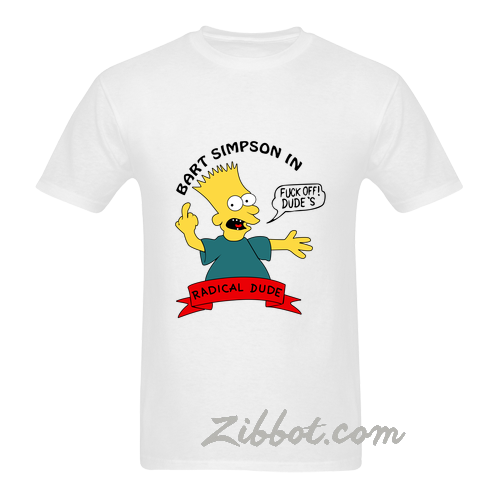 bart simpson in fuck off dude's radical t shirt