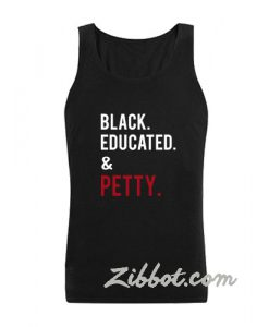 black educated and petty tanktop