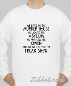 we lived in the murder house american sweatshirt