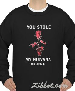 you stole my nirvana sweatshirt