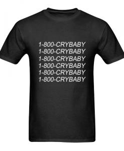 1-800 crybaby tshirt
