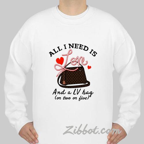 all i need is love sweatshirt