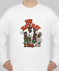 we bay bay sweatshirt