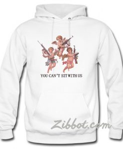 angel you can't sit with us hoodie