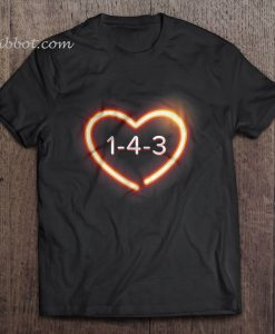 143 I Love You t shirt