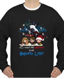 All I Want For Christmas Is My Hogwarts Letter sweatshirt