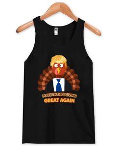 Turkey Trump Make Thanksgiving Great Again tank top