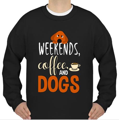 Weekend Coffee and Dogs Sweatshirt