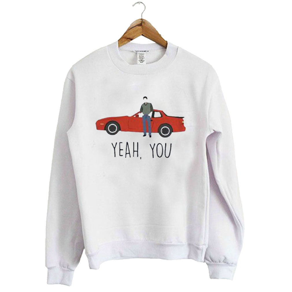 Yeah You Sweatshirt
