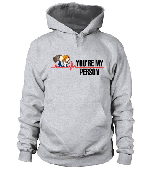You're My Person hoodie