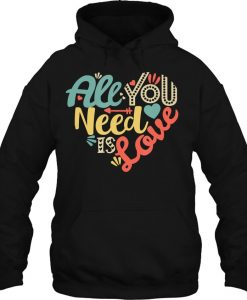 All You Need Is Love Valentine's Day hoodie