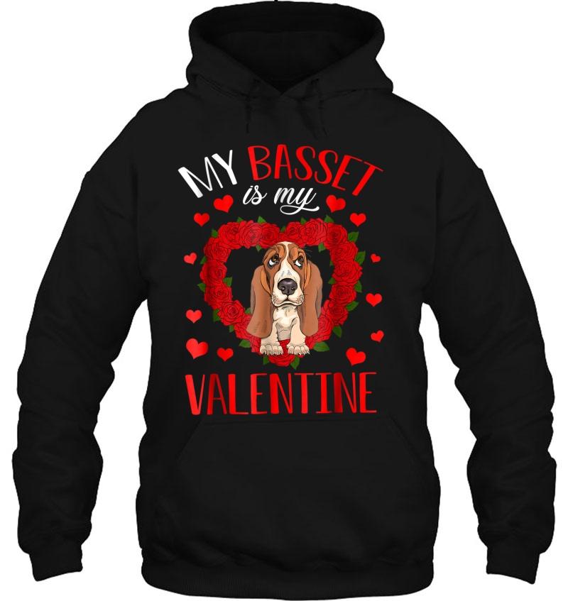 My Basset Is My Valentine hoodie
