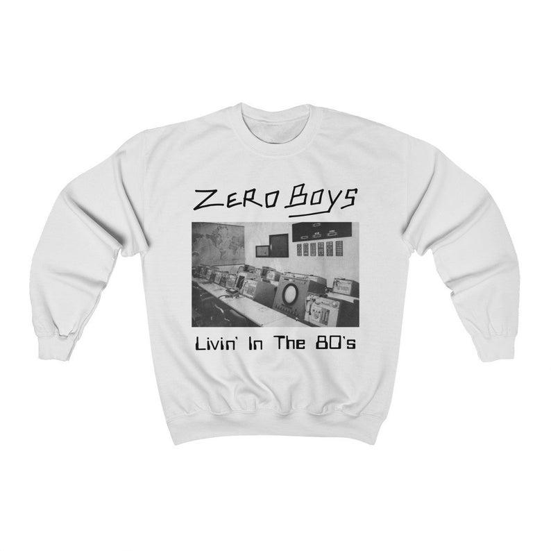 Zero Boys Livin' in the 80's Sweatshirt