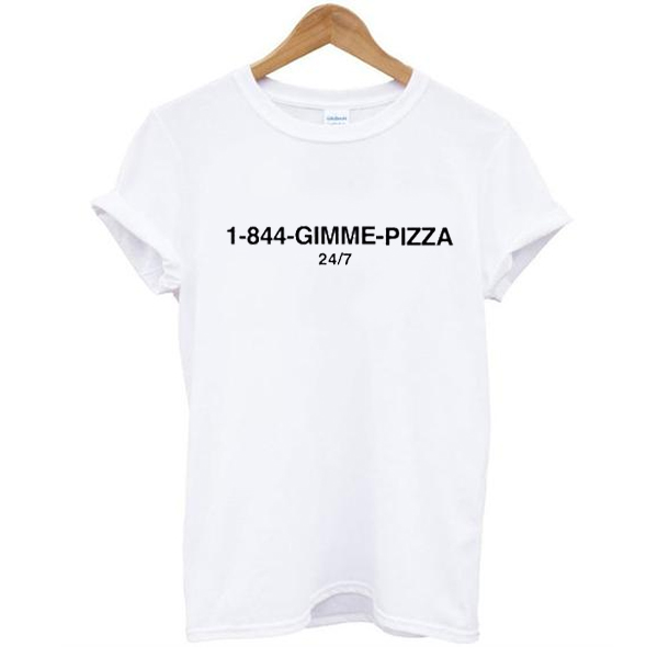 1-844-Gimme Pizza t shirt