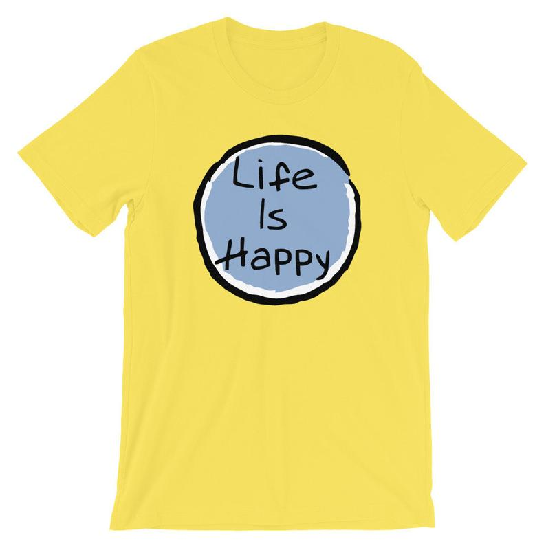 Life Is Happy T-Shirt