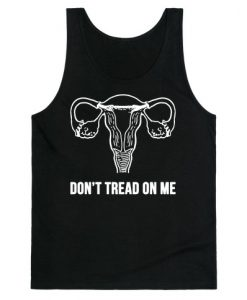 Don't Tread On Me (Pro-Choice Uterus) Tank Top